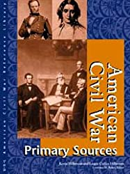 American Civil War: Primary Sources (American Civil War Reference Library)