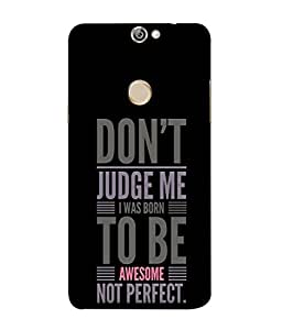 Coolpad Max A8 Back Cover Don'T Judge Me I Was Born To Be Awesome Not Perfect Design From FUSON