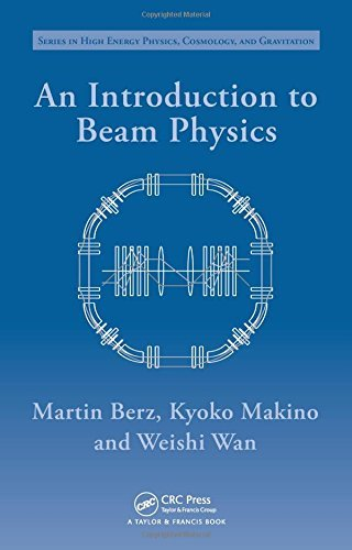 An Introduction to Beam Physics (Series in High Energy Physics, Cosmology and Gravitation) by Martin Berz (2014-12-03) par Martin Berz;Kyoko Makino;Weishi Wan