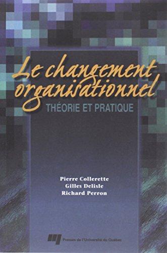 Le changement organisationnel : Théorie et pratique