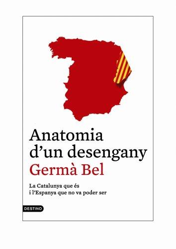 Anatomia d'un desengany: La Catalunya que és i l'Espanya que no va poder ser (L'ANCORA Book 121) (Catalan Edition)