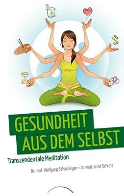 Gesundheit aus dem Selbst: Transzendentale Meditation