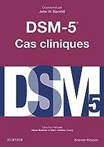 DSM-5 - Cas cliniques de John W. Barnhill