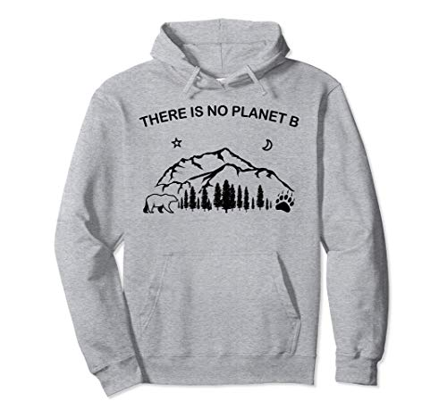 best cheap nice shoes release date: There is No Planet B Shirt Bear Mountains Trees Pullover Hoodie