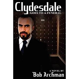 By Archman, Bob [ Clydesdale Goes to a Funeral ] [ CLYDESDALE GOES TO A FUNERAL ] Feb - 2010 { Paperback }