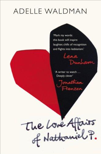 The Love Affairs of Nathaniel P. (English Edition) de [Waldman, Adelle