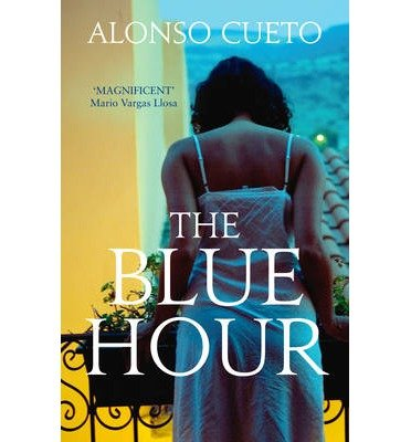 [(The Blue Hour)] [ By (author) Alonso Cueto ] [April, 2014]