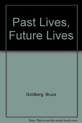 Past Lives, Future Lives