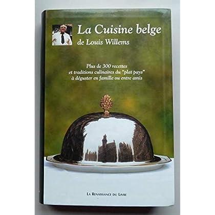 La cuisine belge : plus de 300 recettes et traditions culinaires du plat pays à déguster en famille ou entre amis