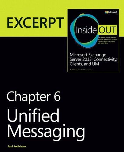 Unified Messaging: EXCERPT from Microsoft Exchange Server 2013 Inside Out by Paul Robichaux (2013-11-15) par Paul Robichaux