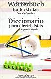Woerterbuch fuer Elektriker - Diccionario para electricistas: deutsch-spanisch espanol-aleman