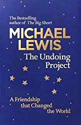 The Undoing Project: A Friendship that Changed the World by Michael Lewis (2016-12-06)