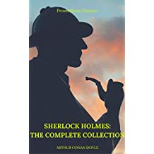 Sherlock Holmes: The Complete Collection (Best Navigation, Active TOC) (Prometheus Classics) (English Edition)