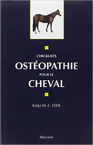 Ostéopathie pour le cheval de Katia M-L Eser,Marie-Odile Sautel ( 5 septembre 2013 )