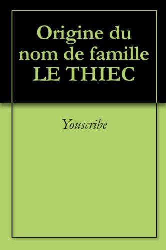 Origine du nom de famille LE THIEC (Oeuvres courtes) par Youscribe