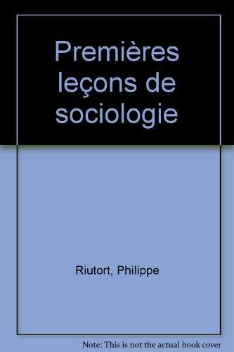 Premières leçons de sociologie par Philippe Riutort