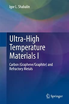 Ultra-High Temperature Materials I: Carbon (Graphene/Graphite) and Refractory Metals par [Shabalin, Igor L.]