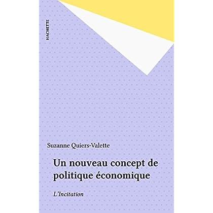 Un nouveau concept de politique économique: L'Incitation (L'Economique et le social)