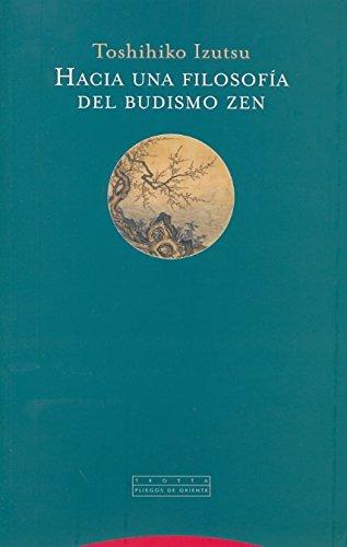 Hacia una filosofía del budismo zen (Pliegos de Oriente)