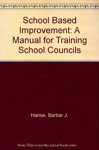 School Based Improvement: A Manual for Training School Councils (Barbaren-training)