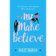 Mr Make Believe: A hilarious and heart-warming tale of love, motherhood and the reality behind the fantasy