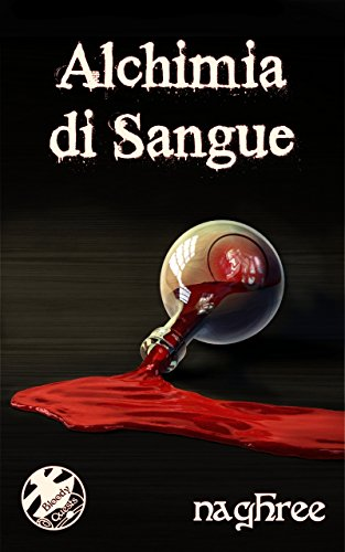 Alchimia di sangue (Bloody Quests Vol. 0)