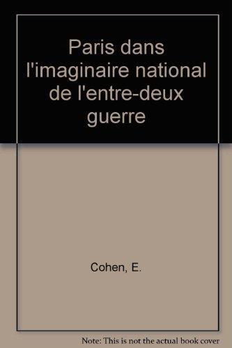 Paris dans l'imaginaire national de l'entre-deux guerre