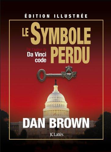 Le Symbole perdu : Edition illustrée par Dan Brown