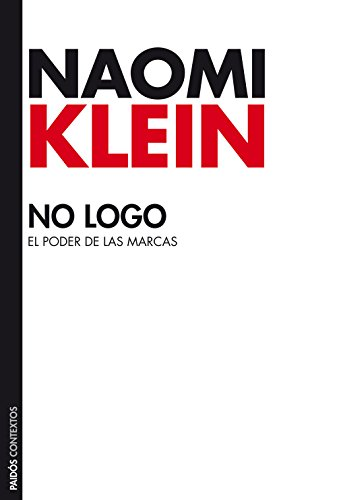 No logo: El poder de las marcas (Spanish Edition)