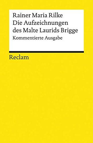 Die Aufzeichnungen des Malte Laurids Brigge: Kommentierte Ausgabe (Reclams Universal-Bibliothek)