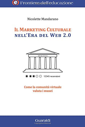 TripAdvisor e il marketing culturale. Come la comunità virtuale valuta i musei