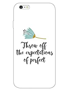 iPhone 6 Plus 6S Plus Cases & Covers - Dont Expect To Be Perfect - Motivational Quote - Designer Printed Hard Shell Case
