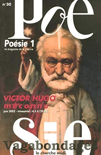 Poésie 1 - Vagabondages, numéro 30 : Victor Hugo méconnu