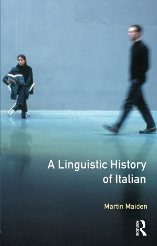 A Linguistic History of Italian (Longman Linguistics Library)
