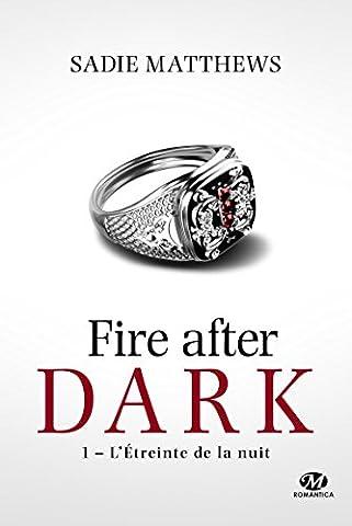 La Trilogie Fire After Dark, T1 : L'Étreinte de la nuit