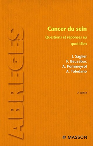 Cancer du sein : Questions et réponses au quotidien (Ancien prix éditeur : 42 euros) par Jacques Saglier, Philippe Beuzeboc, Arlette Pommeyrol, Alain Toledano