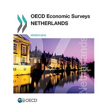 OECD Economic Surveys: Netherlands 2016: Edition 2016