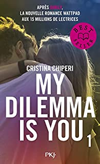My dilemma is you, tome 1 par Chiperi