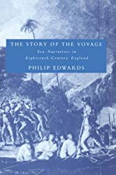 [The Story of the Voyage: Sea-narratives in Eighteenth-century England] (By: Philip Edwards) [published: May, 2004]