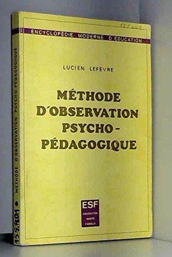 Méthode d'observation psycho-pédagogique.