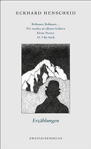 Gesammelte Werke in Einzelausgaben / Erzählungen 2: Roßmann, Roßmann ... /Wir standen an offenen Gräbern /Der Neger (Negerl) /Lohengrin 2003 /Sterben ... Füchslein /Kleine Poesien /10:9 für Stroh