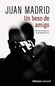 Un beso de amigo par Juan Madrid