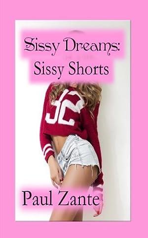 Sissy Dreams: Sissy Shorts
