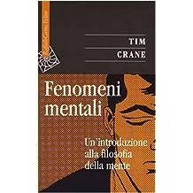 Fenomeni mentali. Un'introduzione alla filosofia della mente