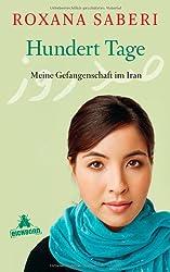 Hundert Tage: Meine Gefangenschaft im Iran