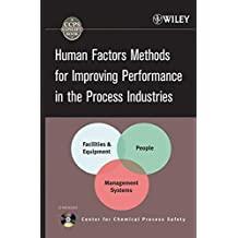 Human Factors Methods for Improving Performance in the Process Industries (CCPS Concept Books)