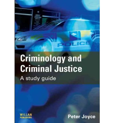 [(Criminology and Criminal Justice: A Study Guide)] [Author: Peter Joyce] published on (May, 2009)