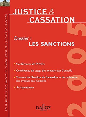 Justice & Cassation 2005. Dossier : Les sanctions: Revue annuelle des avocats au Conseil d'État et à la Cour de cassation par Collectif
