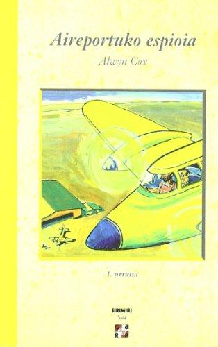 Aireportuko Espioia * 1.Urratsa (Xirimiri Bilduma) por Alwyn Cox