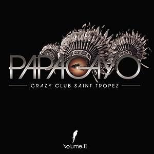 Papagayo Crazy Club St Tropez 2013